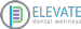 Elevate Dental Wellness