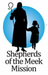 Shepherds of the Meek Mission, Inc.