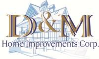 D&M Home Improvements Corp.
