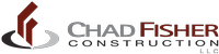 Chad Fisher Construction, LLC
