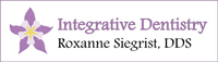 Integrative Dentistry - Roxanne Siegrist DDS