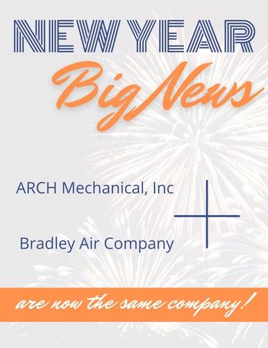 ARCH Mechanical, Inc. & Bradley Air Company are now the same company!