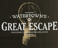 Watertown's Great Escape
