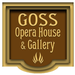 The Goss Opera House