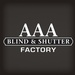 AAA Blind & Shutter Factory Inc.