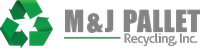 M&J Pallet Recycling, Inc.