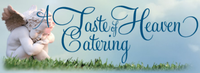 A Taste of Heaven Catering