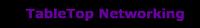 Tabletop Networking LLC