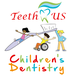 TEETH R US CHILDREN'S DENTISTRY