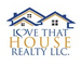 LOVE THAT HOUSE REALTY CO,  LLC