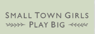 Small Town Girls Play Big