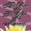 Be Good to You Massage & Wellness Center