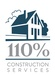 110% Construction Services