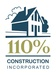 110% Construction, Inc.