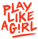Play Like a Girl!®