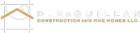 D McQuillan Construction and Fine Homes LLC.