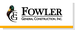 Fowler General Construction, Inc.