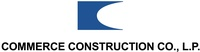 Commerce Construction Company L P