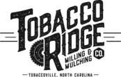 Tobacco Ridge Milling & Mulching Co.