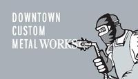 Downtown Custom Metal Works Ltd.