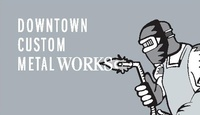 Downtown Custom Metal Works Ltd.