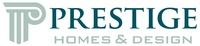 Prestige Homes & Design, Inc.