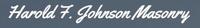 Harold F Johnson Masonry, Inc.