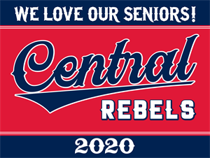 """Picture of Project: """"We Love Our Central Rebel Seniors"""" Yard Sign"""