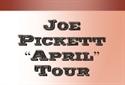 "Picture of Joe Pickett ""April"" Tour"