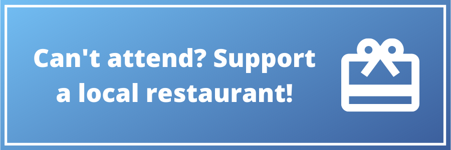Can't attend? Support a local restaurant!