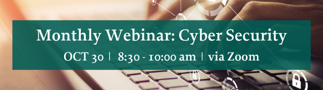 Cyber Security Remote Monthly Seminar  October 30, 2020