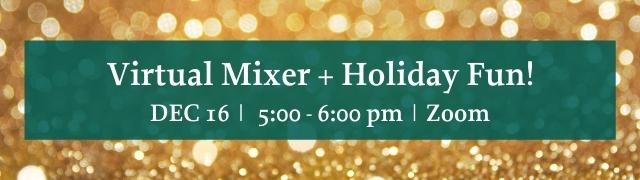 Virtual Business Mixer and Holiday Fun December 16, 2020