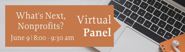 What's Next, Nonprofits? Virtual Panel June 9, 2020