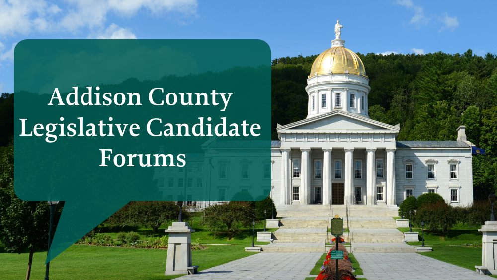 Addison County Legislative Candidate Forums