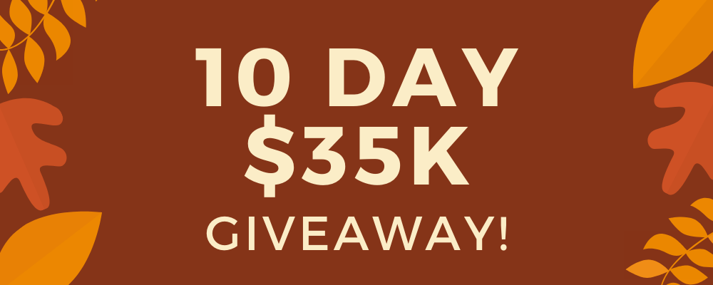 The text says 10 Day $35 K Giveaway! The text is ivory on a dark red-brown background, surrounded by red and orange leaves.