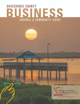 Chamber of Commerce of Okeechobee County Community Guide & Business Journal 2021 Edition