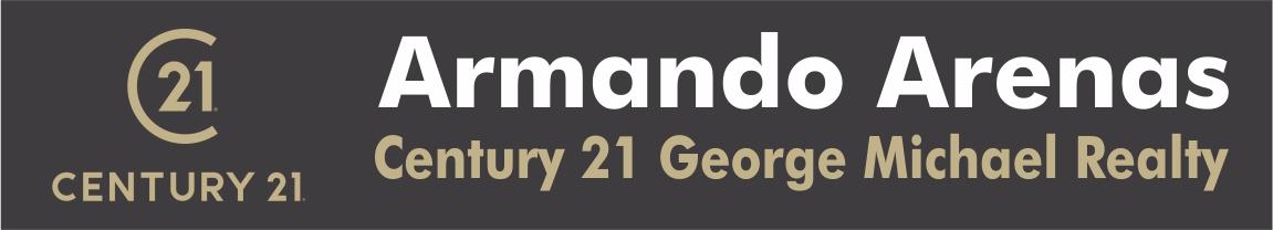 Armando Arenas - Century 21 George Michael Realty