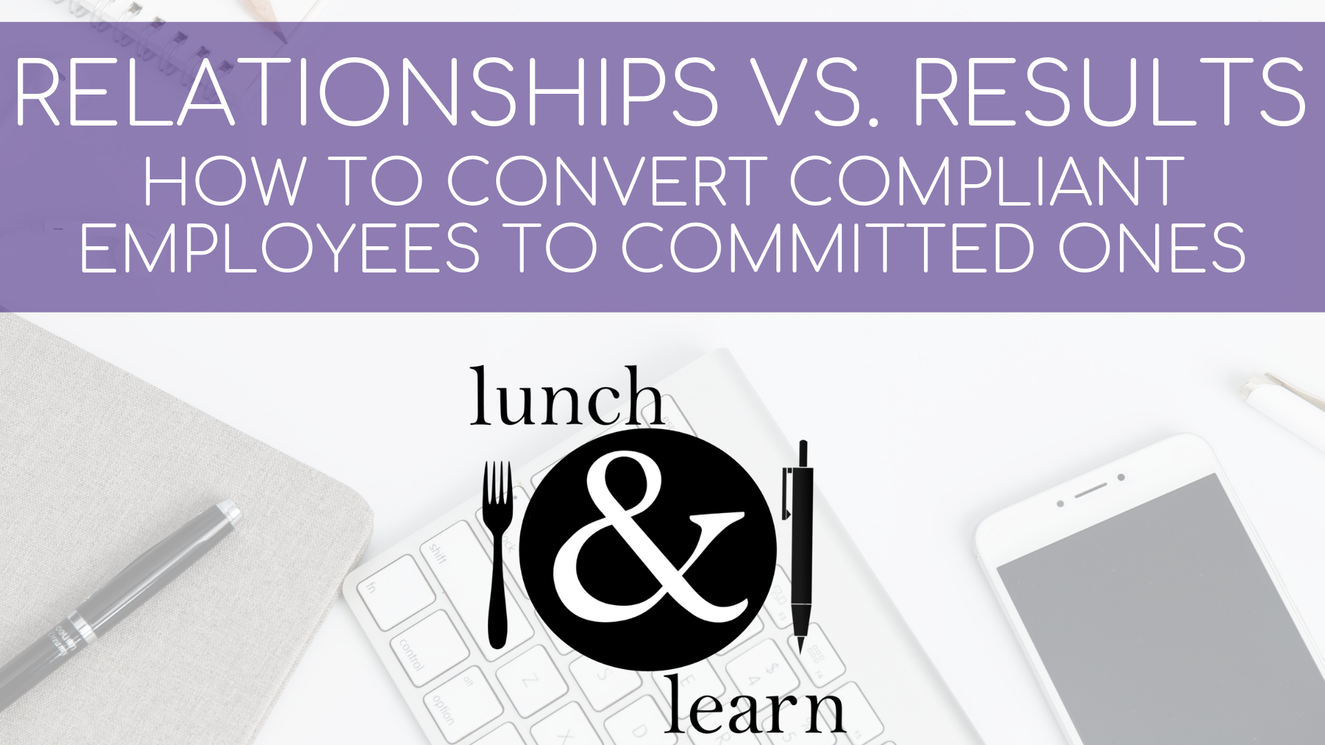 Relationships vs. Results