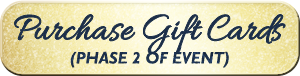 Click Here to Purchase Gift Cards (Phase 2 of Event)