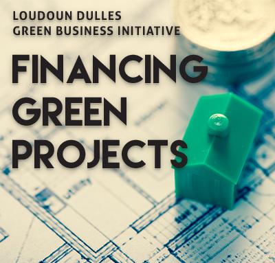 Green Business Initiative Financing Green Projects Jun 23 2016 Loudoun