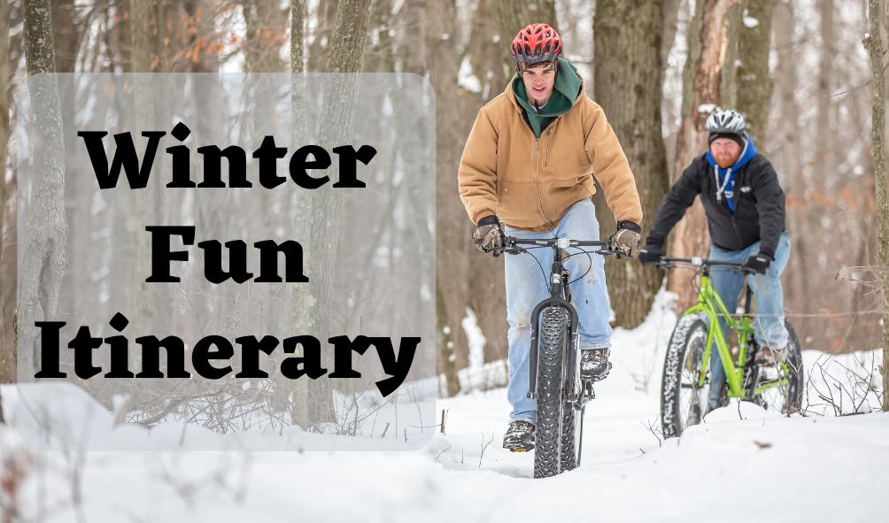 Winter Fun Itinerary