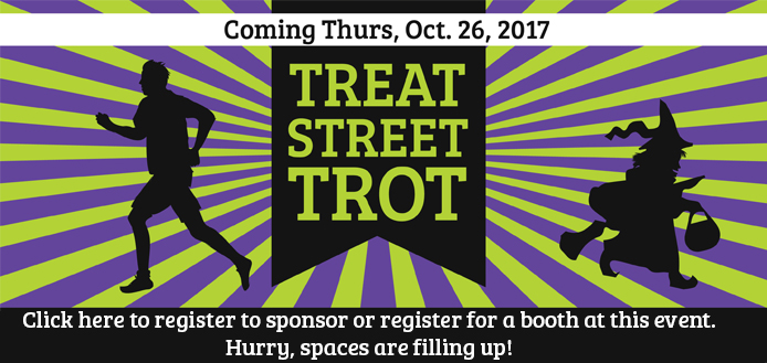 treat street trot.jpg coming thursday october twenty-sixth 2017. Click here to register to sponsor, or host a booth. Hurry, space is filling fast!