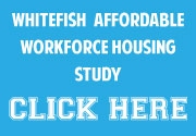 Whitefish Affordable Workforce Housing Study