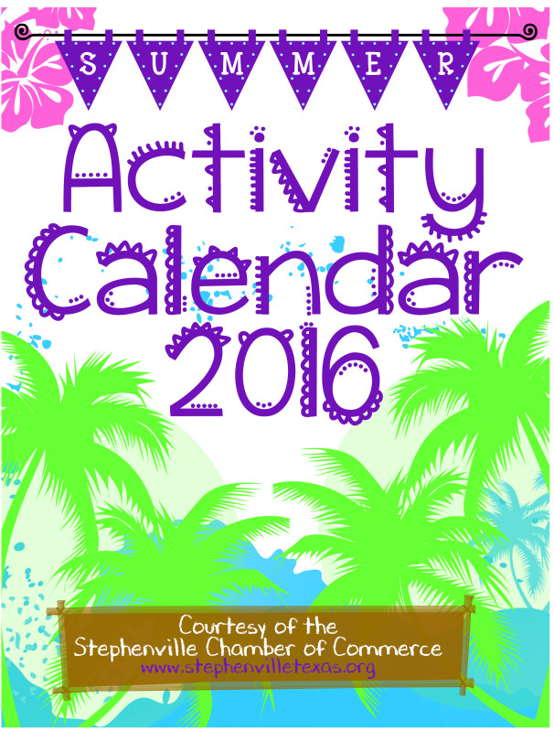 2016 Summer Activity Calendar compiled by Stephenville Chamber