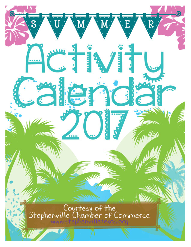 2017 Summer Activity Calendar by Stephenville Chamber
