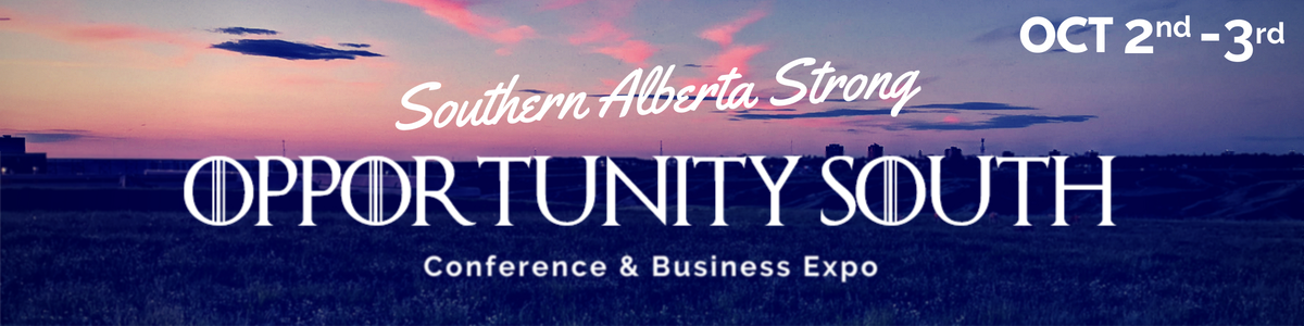 Opportunity South 2018 - Lethbridge Chamber of Commerce, AB