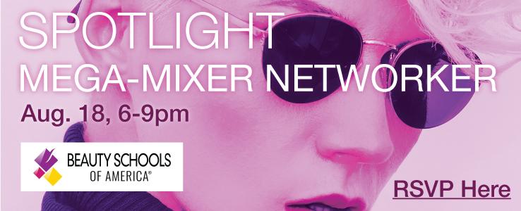 Beauty Schools of America Spotlight Mega-Mixer