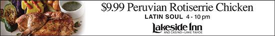 http://www.lakesideinn.com/latin-soul-restaurant-lake-tahoe?utm_source=tahoe-chamber-website&utm_medium=550x73-banner&utm_campaign=peruvian-chicken