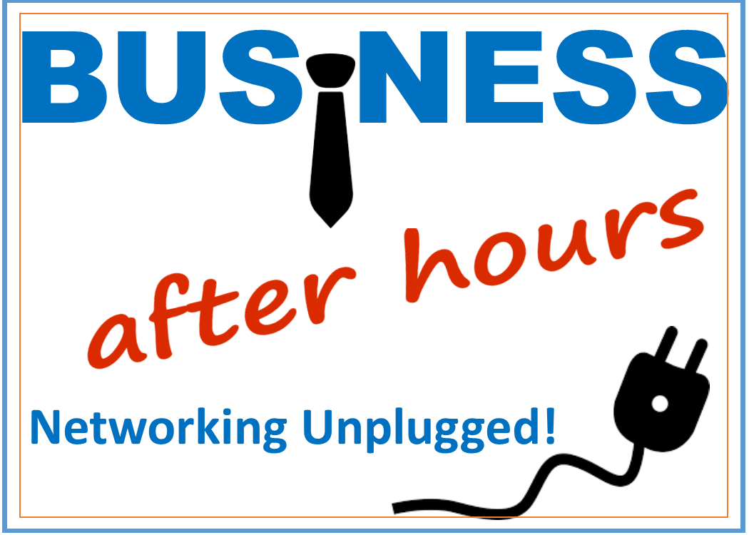 Business After Hours...Networking Unplugged