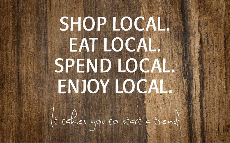 Shop, Eat, Spend, Enjoy Local!
